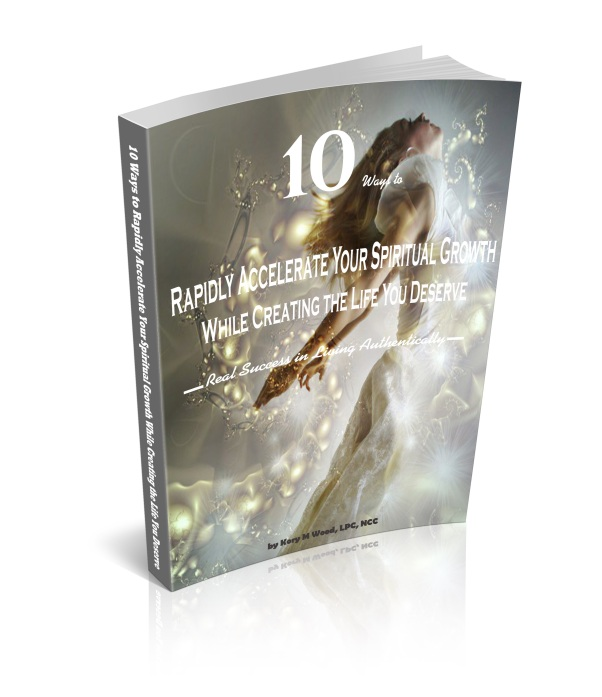 10 Ways to Rapidly Accelerate Your Spiritual Growth While Creating the Life You Deserve
